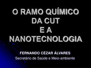 O RAMO QU MICO DA CUT  E A NANOTECNOLOGIA