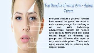 Top Benefits of using Anti - Aging Cream