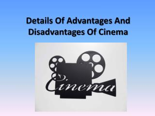 Details Of Advantages And Disadvantages Of Cinema