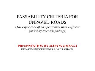 PASSABILITY CRITERIA FOR UNPAVED ROADS The experience of an operational road engineer  guided by research findings   PRE