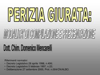 Riferimenti normativi Decreto Legislativo 28 aprile 1998, n.406; Decreto Legislativo 5 febbraio 1997, n.22; Deliberazion