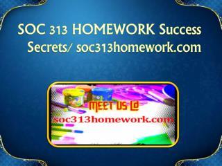 SOC 313 HOMEWORK Success Secrets/ soc313homework.com