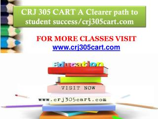 CRJ 305 CART A Clearer path to student success/crj305cart.com