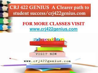 CRJ 422 GENIUS  A Clearer path to student success/crj422genius.com