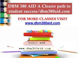 DBM 380 AID A Clearer path to student success/dbm380aid.com