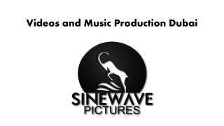 Videos and Music Production Dubai / Sinewave