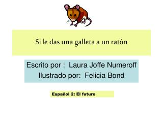 Si le das una galleta a un rat n