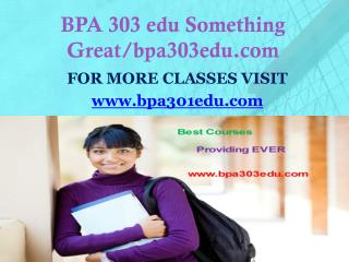 BPA 303 edu Something Great/bpa303edu.com