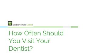 How Often Should you Visit Your Dentist - Redbank Plains Dental