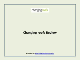 Changing roofs Review