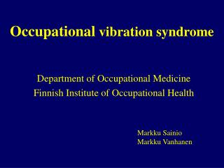 Occupational vibration syndrome
