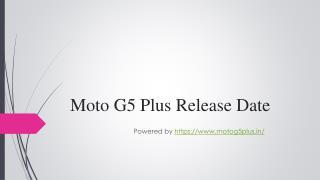 Moto G5 Plus Release Date