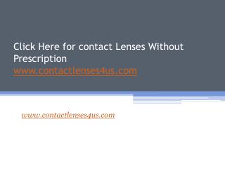 Click Here for contact Lenses Without Prescription - www.contactlenses4us.com