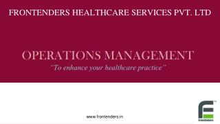 Healthcare Operations Management - FrontEnders Healthcare Services