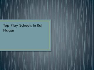 Best play school in Raj nagar