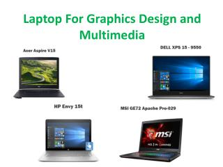 Laptop for Graphic design and multimedia