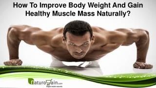How To Improve Body Weight And Gain Healthy Muscle Mass Naturally?