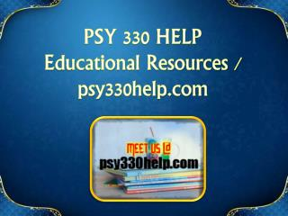 PSY 330 HELP  Educational Resources - psy330help.com