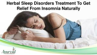 Herbal Sleep Disorders Treatment To Get Relief From Insomnia Naturally