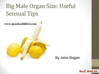 Big Male Organ Size: Useful Sensual Tips