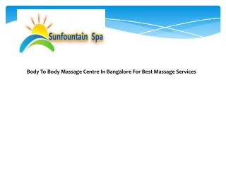 Body To Body Massage Centre In Bangalore