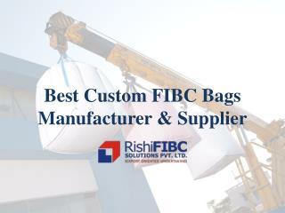 Best Custom FIBC Manufacturer and Supplier