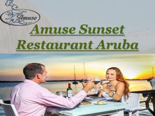 Amuse Sunset Restaurant Aruba - Seafood Restaurant Aruba