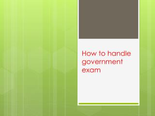 How to handle government exams?