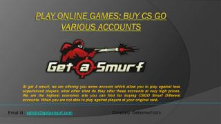 Play Online Games: Buy CS GO Various Accounts