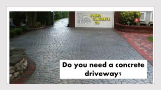 Do you need a concrete driveway?