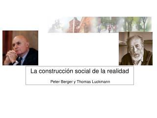 La construcci n social de la realidad    Peter Berger y Thomas Luckmann