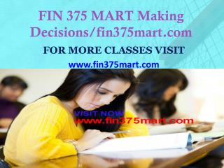 FIN 375 MART Making Decisions/fin375mart.com