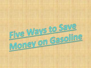 Different Ways to Save Money on Gasoline