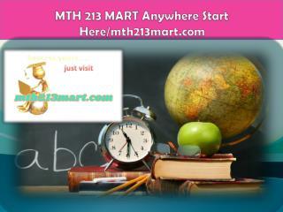 MTH 213 MART Anywhere Start Here/mth213mart.com