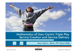 Mathematics of User-Centric Triple Play (2006)