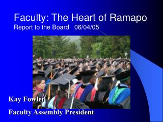 Faculty: The Heart of Ramapo Report to the Board   06