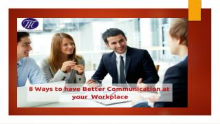 8 Ways to have Better Communication at your Workplace !