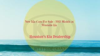 New Kia Car For Sale 2017 models at westsidekia