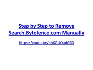 Step by Step to Remove Search.Bytefence.com Manually