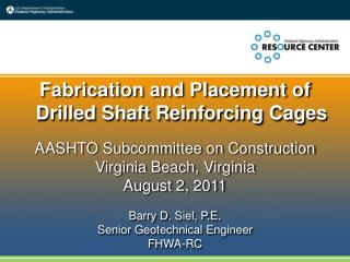 AASHTO Subcommittee on Construction Virginia Beach, Virginia August 2, 2011  Barry D. Siel, P.E. Senior Geotechnical Eng