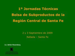 1  Jornadas T cnicas Bolsa de Subproductos de la  Regi n Central de Santa Fe