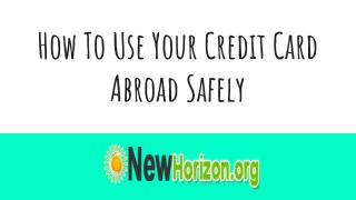 Solid Advice for Using Credit Cards in Another Country
