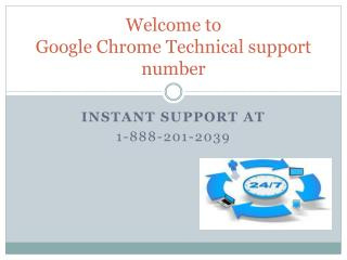 Google Chrome Technical support number 1-888-201-2039
