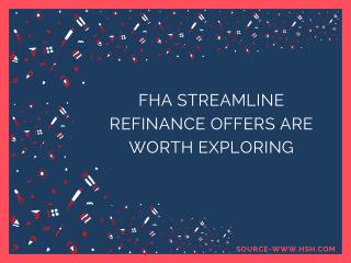 FHA Streamline Refinance offers are worth exploring