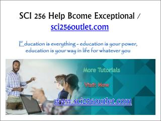 SCI 256 Help Bcome Exceptional / sci256outlet.com