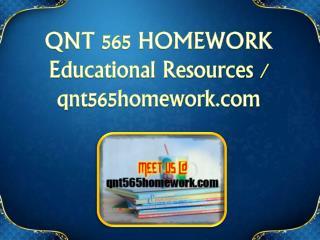 QNT 565 HOMEWORK  Educational Resources - qnt565homework.com
