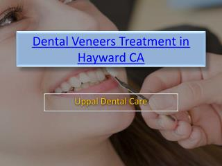 Dental Veneers Treatment Hayward CA