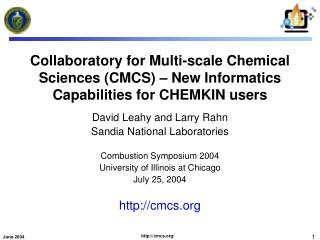 Collaboratory for Multi-scale Chemical Sciences CMCS   New Informatics Capabilities for CHEMKIN users