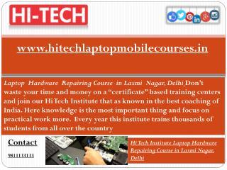 Hi Tech Institute Laptop Hardware Repairing Course in Laxmi Nagar, Delhi