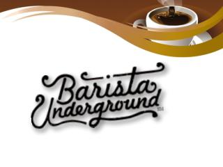 Barista Underground Offers the Top Quality Selection of Coffee Shop Products